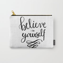 Hand lettering Quote Believe in yourself Carry-All Pouch