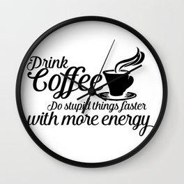 Drink coffee Wall Clock