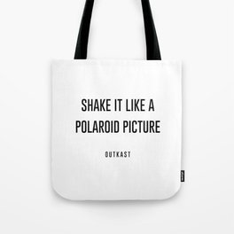 Shake it like a picture Tote Bag