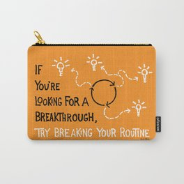 Break Your Routine Carry-All Pouch
