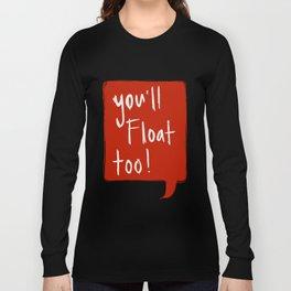 You'll float too! Long Sleeve T-shirt