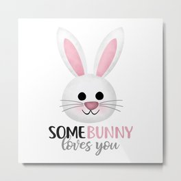 SomeBunny Loves You Metal Print