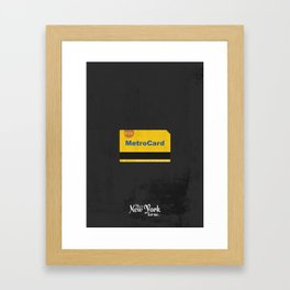 """This is New York for me. """"Metrocard"""" Framed Art Print"""