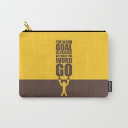 Lab No. 4 - The Word Goal Is Useless Without The Word Go Gym Inspirational Quotes Poster Carry-All Pouch