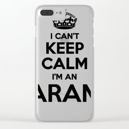 I cant keep calm I am an ARAM Clear iPhone Case