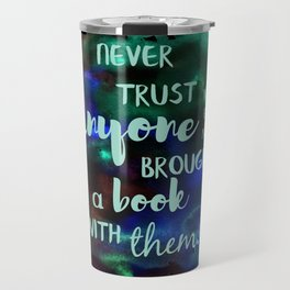 NEVER TRUST SOMEONE WITHOUT A BOOK | LEMONY SNICKET Travel Mug