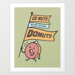 Go Nuts Eat Some Donuts Art Print