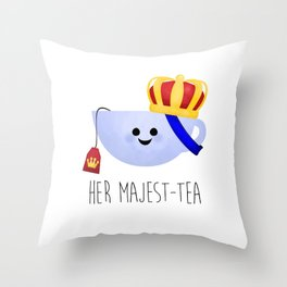 Her Majest-tea Throw Pillow