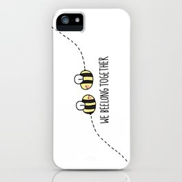 We Beelong Together iPhone Case