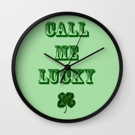 Call me LUCKY Wall Clock