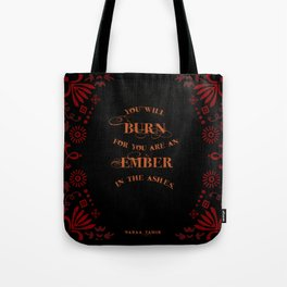 An Ember in the Ashes Quote Tote Bag