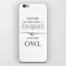 Never get between a woman and her owl iPhone Skin
