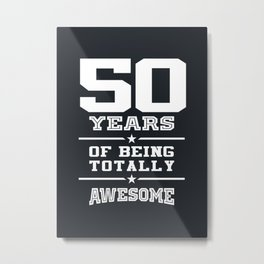 50 Years Of Being Totally Awesome Metal Print