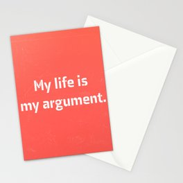 My life is my argument. Stationery Cards