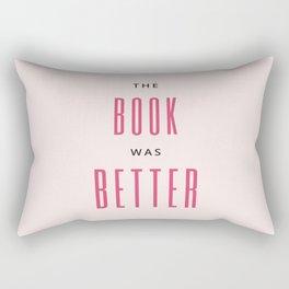 The Book Was Better I Rectangular Pillow