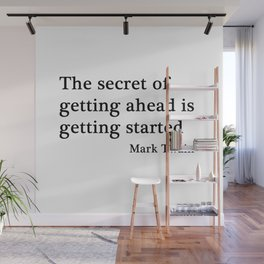 The secret of getting ahead Wall Mural