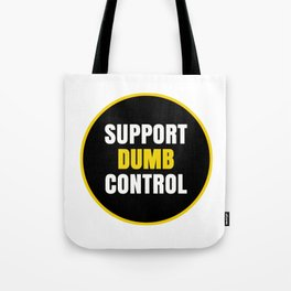 support dumb control Tote Bag