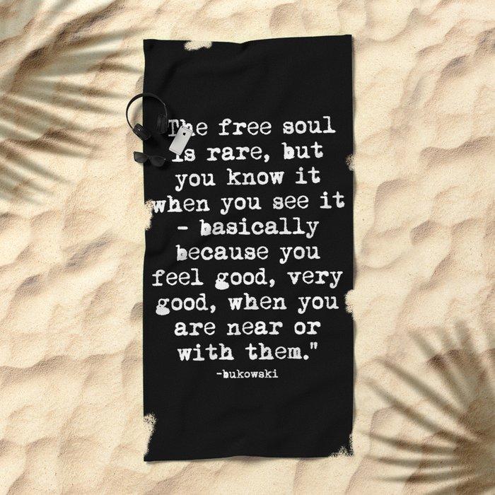 Charles Bukowski Typewriter White Font Quote Free Soul Beach Towel