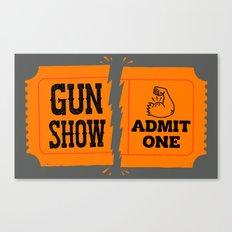 Ticket to the Gun Show Canvas Print