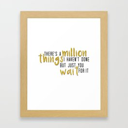 there's a million things i haven't done Framed Art Print