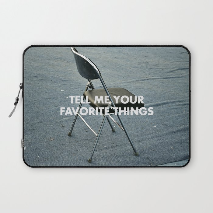 TELL ME YOUR FAVORITE THINGS Laptop Sleeve