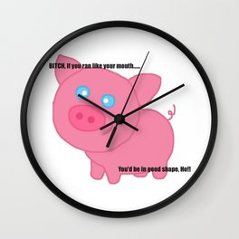 Cute pig insults you Wall Clock