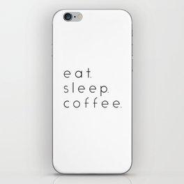 EAT SLEEP COFFEE iPhone Skin