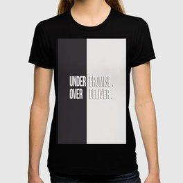 Under promis, Over deliver-Monochrome T-shirt