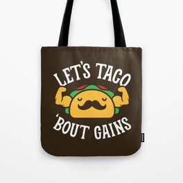Let's Taco 'Bout Gains Tote Bag