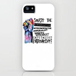 Smash | smash the cisnormative, heteronormative, imperialist, white supremacist, capitalist patriarc iPhone Case