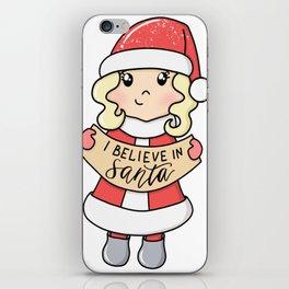 I Believe In Santa iPhone Skin