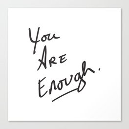 You are enough. Canvas Print