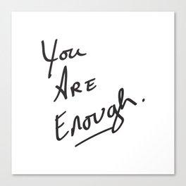 You are enough. Leinwanddruck