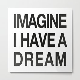 IMAGINE - I have a Dream Metal Print