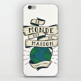 The World is my Home iPhone Skin