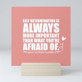 Flanery Self Determination Vs Fear Mini Art Print