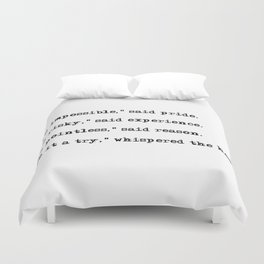 Give it a try, whispered the heart Duvet Cover