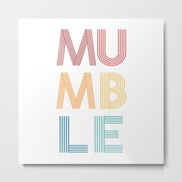 Mumble  TShirt Music Shirt Instrument Gift Idea Metal Print