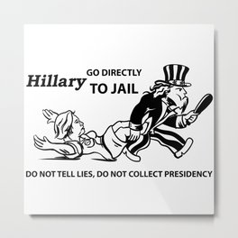 Hillary Clinton For Prison 2016 Metal Print