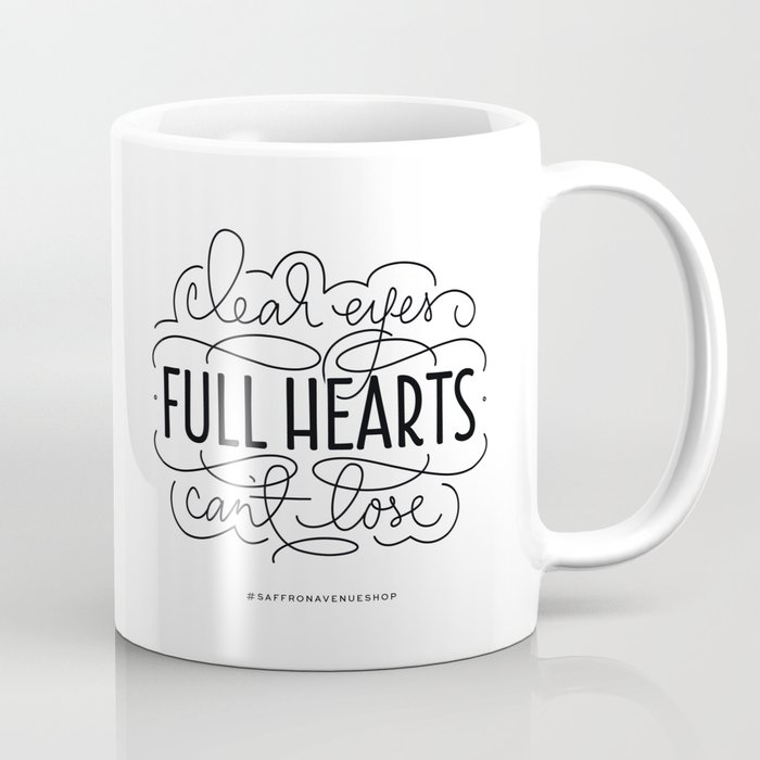 Clear Eyes, Full Hearts, Can't Lose Coffee Mug
