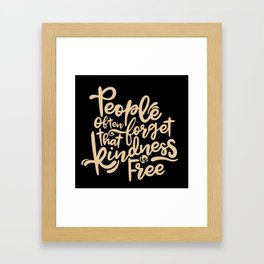 Kindness is free Framed Art Print
