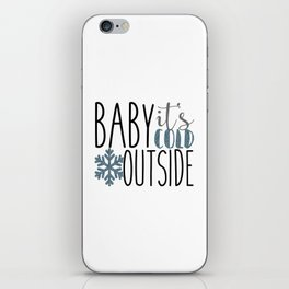 It's Cold Outside Xmas Quote iPhone Skin