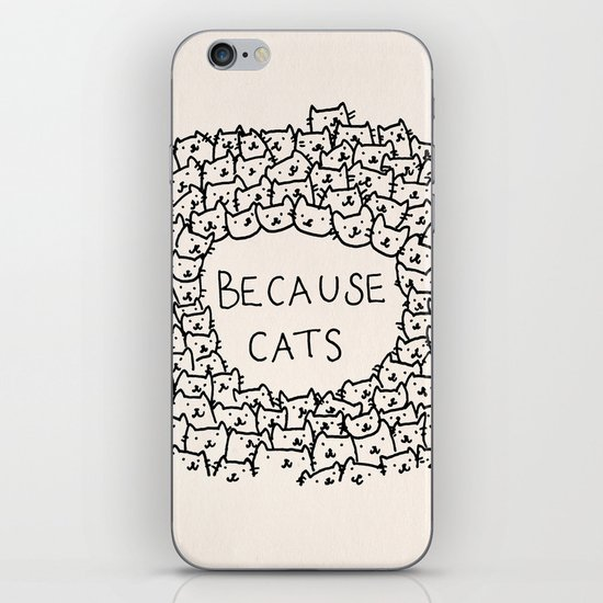 Because cats iPhone Skin