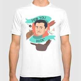How you doin'? - Joey Tribbiani T-shirt