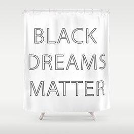 Black Dreams Matter Shower Curtain