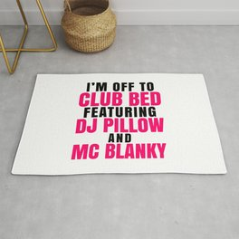 I'm Off to Club Bed Featuring DJ Pillow & MC Blanky Rug