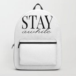 stay awhile Backpack