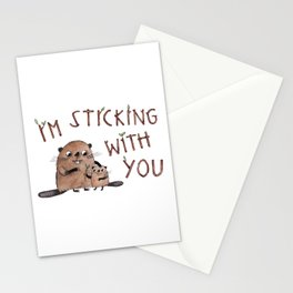 I'm Sticking With You beaver illustration with hand drawn typography Stationery Cards
