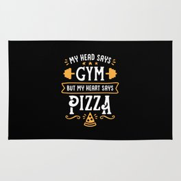 My Head Says Gym But My Heart Says Pizza (Typography) Rug