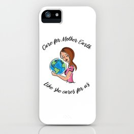 Care For Mother Earth iPhone Case